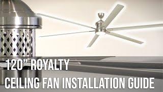 "120"" Royalty Ceiling Fan Installation Guide"