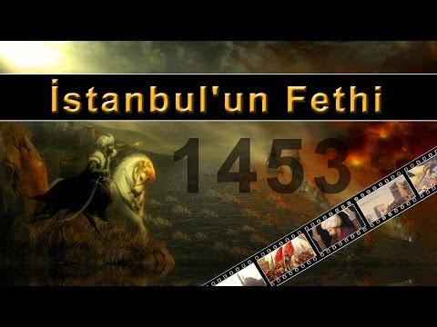 İSTANBUL'UN FETHİ - 1453
