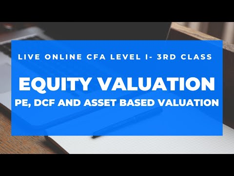 Live Online - CFA Level I- Equity Valuation - PE, DCF and Asset Based Valuation