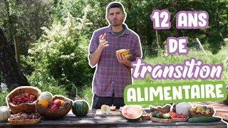 12 ans de transition alimentaire (sans langue de bois...)
