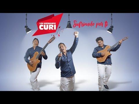 Los Hermanos CURI -  Sufriendo por ti (Lyrics) 2018