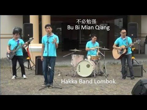 Hakka Band Lombok - 不必勉强 (Bu Bi Mian Qiang) Music Video