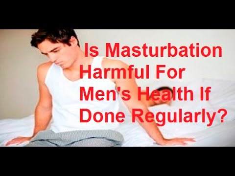 Harms of masturbation