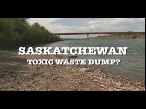 SASKATCHEWAN: TOXIC WASTE DUMP?