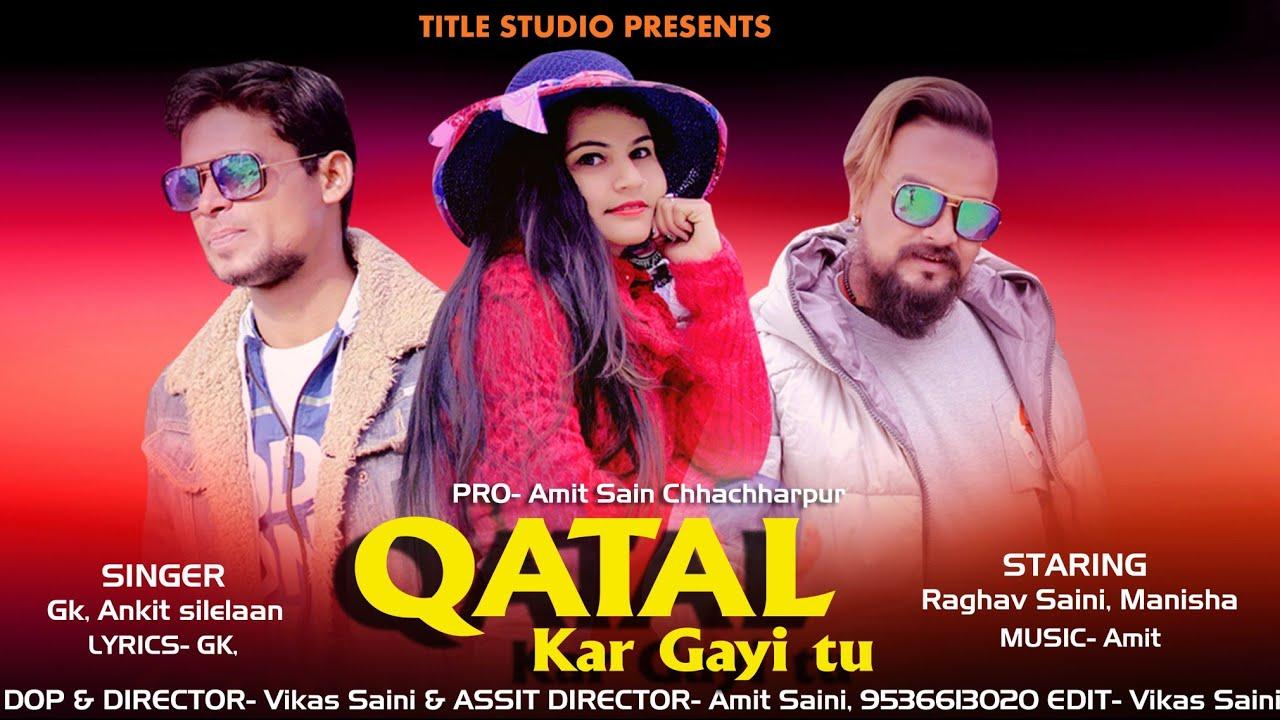 Qatal kar gayi tu ll Raghav saini & Manisha ll ft GK ll Directed by Vikas saini Amit saini