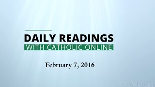 Daily Reading for Sunday, February 7th, 2016 HD