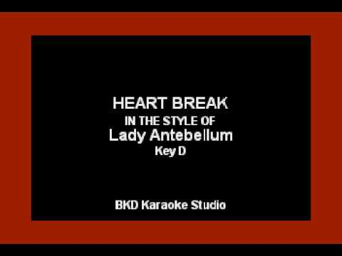 Heart Break (In The Style Of Lady Antebellum) (Karaoke With Lyrics)