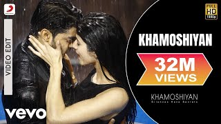 Khamoshiyan (Full Video Song) | Khamoshiyan