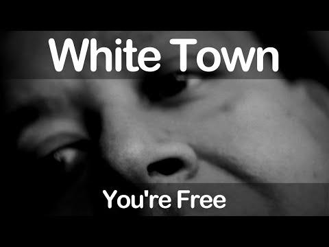 White Town - You're Free