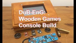 DuB-EnG: DIY Wooden Handheld Games Console bullet buttons PT3 #DubiousEngineering #DubiousEngineer