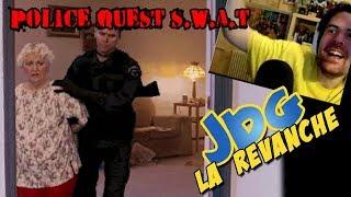 JdG la Revanche - POLICE QUEST SWAT