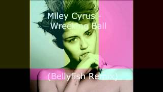Miley Cyrus - Wrecking Ball (Bellyfish Remix)