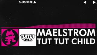 Repeat youtube video [Drumstep] - Tut Tut Child - Maelstrom [Monstercat Release]