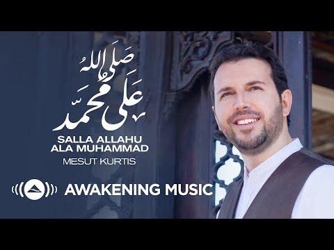 Mesut Kurtis Salla Allahu Ala Muhammad