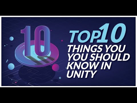 10 Things You Should Know in Unity