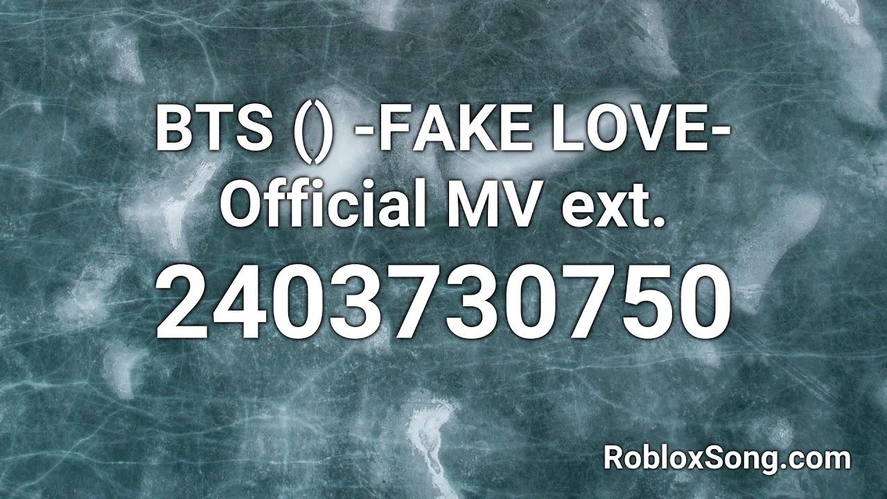 Bts 방탄소년단 Fake Love Official Mv Ext Roblox Id Music