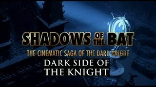 Shadows Of The Bat The Cinematic Saga Of The Dark Kinight Pt 4 Dark Side of the Knight