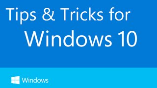 10 tips and tricks for Windows 10 PC Users