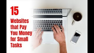 15 Websites that Pay You Money for Small Tasks