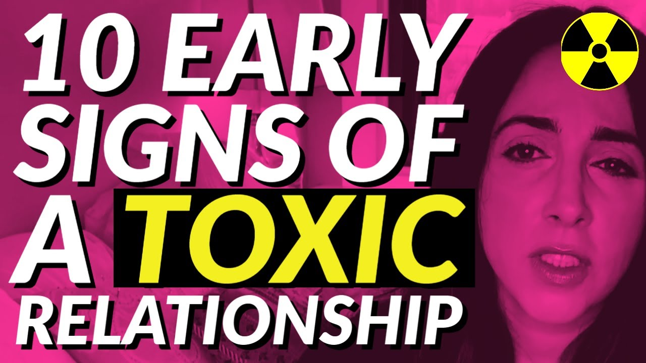 10 Early Signs of A Toxic Relationship