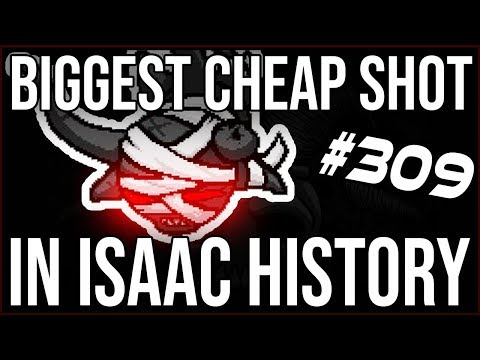 BIGGEST Cheap Shot In Isaac History - The Binding Of Isaac: Afterbirth+ #309