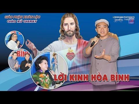 LỜI KINH HÒA BÌNH - Thánh Ca Lm. Nguyễn Sang - Ca sĩ Giao Linh ( GX Giaray )