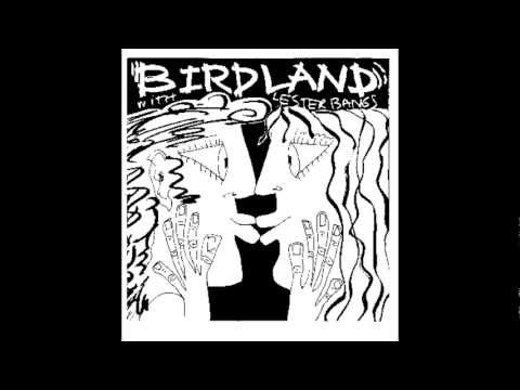 Birdland with Lester Bangs - Kill Him Again