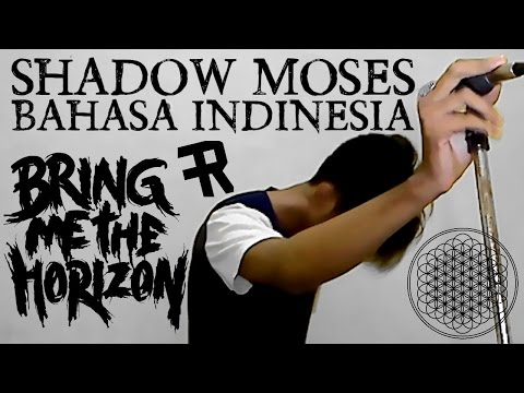 Bring Me The Horizon - Shadow Moses ( BAHASA INDONESIA ) by THoC