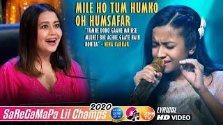 Mile Ho Tum Humko - O Humsafar O Humnava - Ronita Roy - Lil Champs 2020 - Neha Kakkar - Tony Kakkar