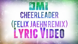 Download Video Omi -Cheerleader(Felix Jaehn Remix) Lyric Video MP3 3GP MP4