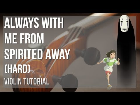 How to play Always With Me from Spirited Away (Hard) by Joe Hisaishi on Violin (Tutorial)