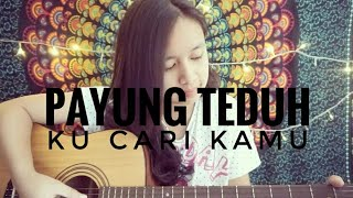 Payung Teduh - Ku Cari Kamu (cover) by Chintya Gabriella