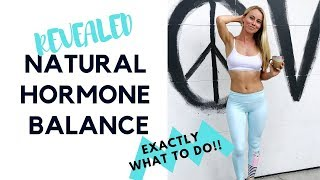 How to Balance Hormones NATURALLY ~ Part 1