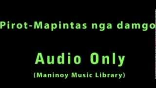 Pirot - Mapintas nga damgo(un-released)