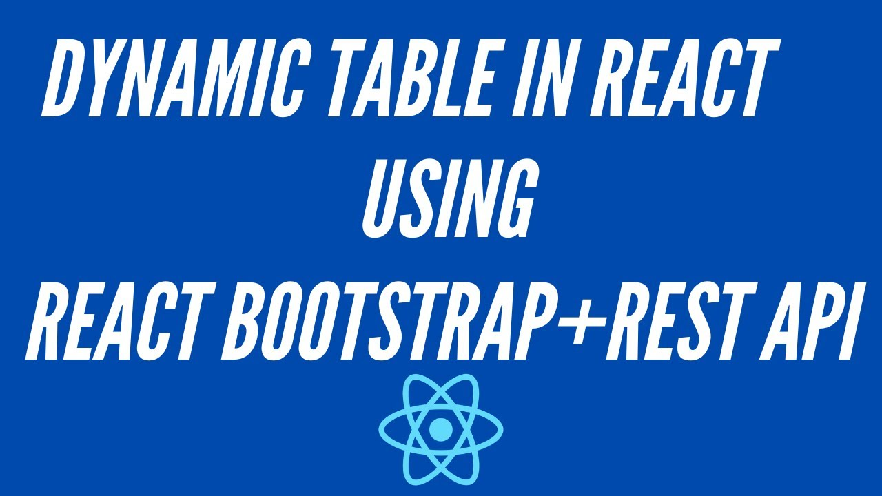 React Bootstrap Table Tutorial - Rendering Data Dynamically Using a REST API