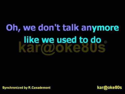 We Don't Talk Anymore karaoke