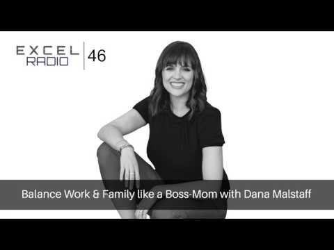 Episode 46: Balance Work & Family like a Boss-Mom with Dana Malstaff