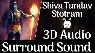 ☠ Powerful ☠ Shiva Tandav Stotram | 3D Audio | Surround Sound | Use Headphones 👾