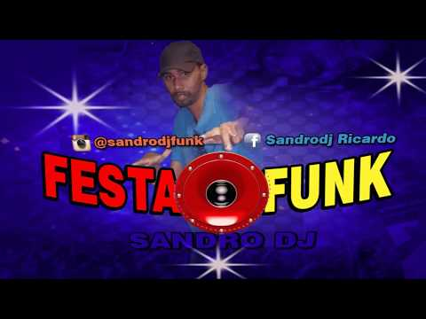 SET FUNK 2018 - MARÇO - SÓ LANÇAMENTOS + DOWNLOAD By SANDRO DJ