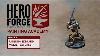Hero Forge Painting Academy: Ep5 Painting Caucasian Skin and Metal Textures