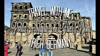 Porta Nigra & Trier Dom | Travel With Me | Trier Germany