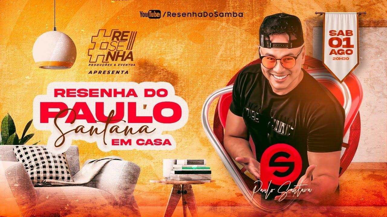 Live | Resenha do Paulo Santana Em Casa #Fiqueemcasa e Cante #Comigo