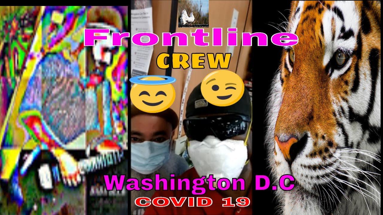 Front Line CREW!!    COVID 19    Washington D.C    News!!
