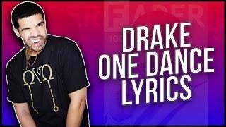 One Dance ft  Wizkid & Kyla - Drake -  Lyrics ♪