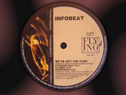 "INFOBEAT  "" We' ve got the funk ""  (Club mix)"