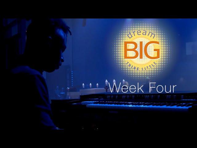 Dream Big Think Little   Week 4   Sunday Mass for April 25