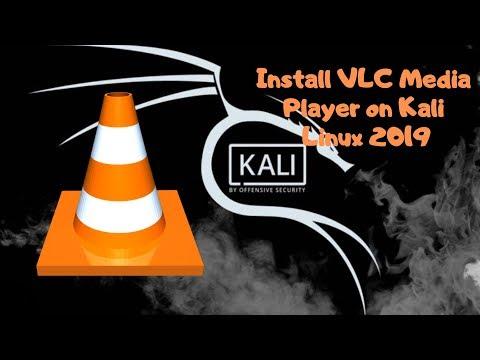 [4K] Install VLC Media Player On Kali Linux 2019