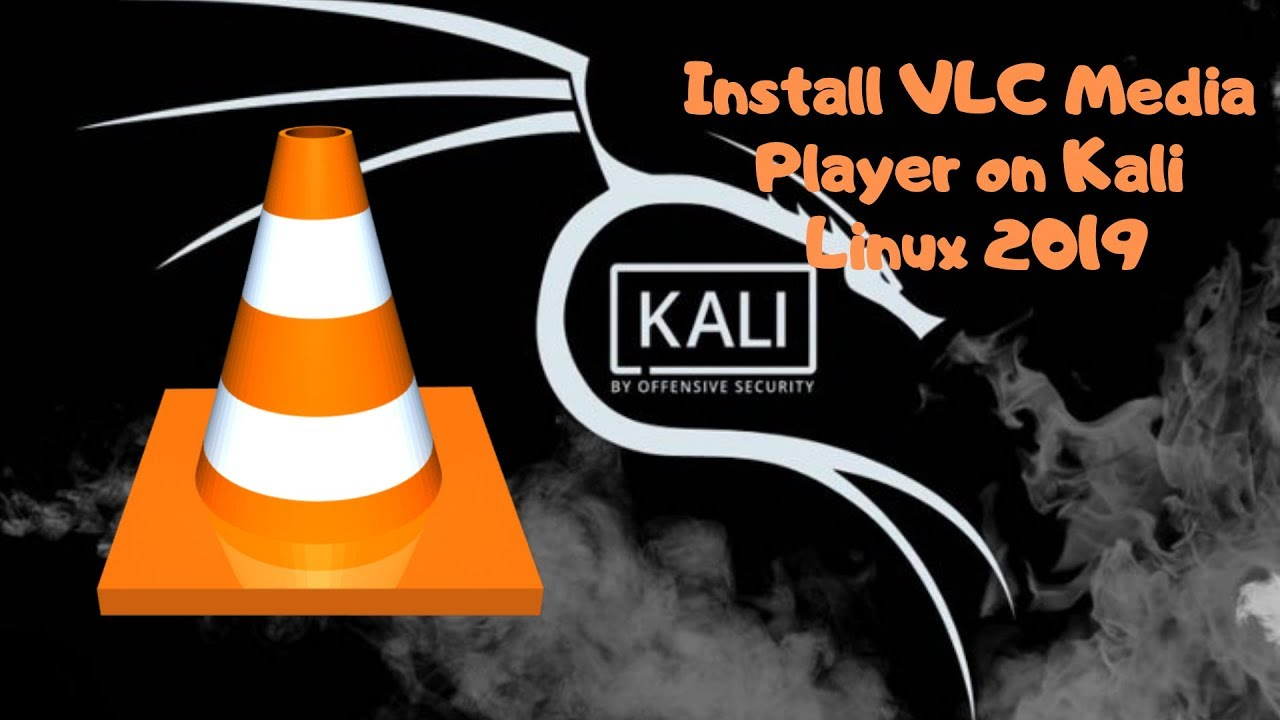 [4K] Install VLC Media Player on Kali Linux 2019