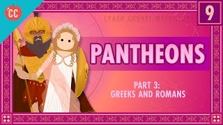 The Greeks and Romans - Pantheons Part 3: Crash Course World Mythology #9