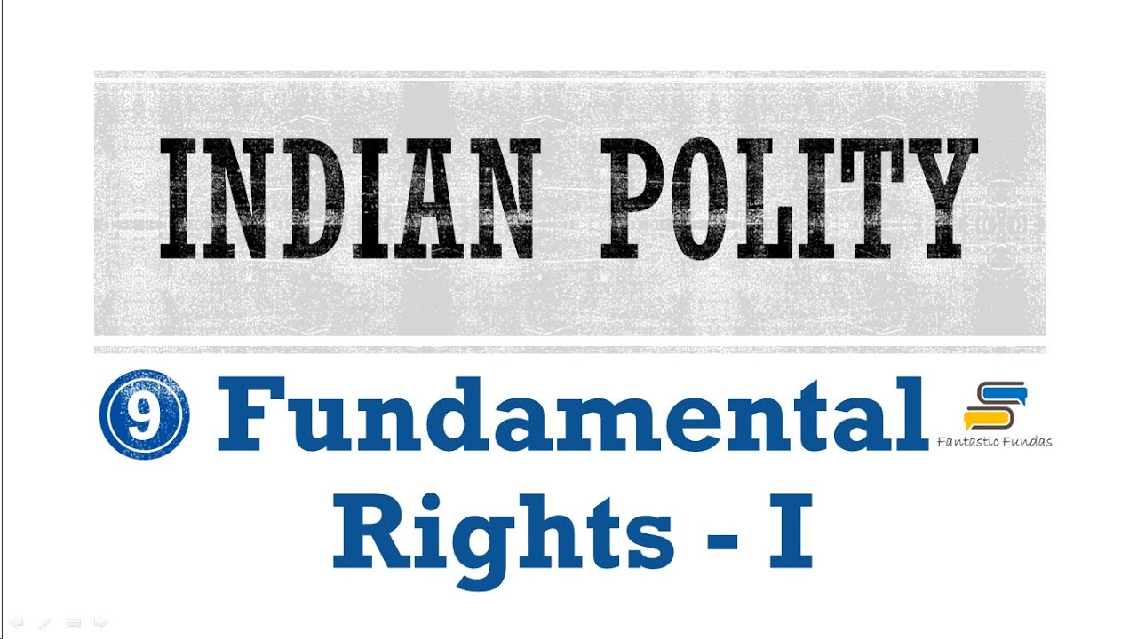 Lec 9 - Fundamental Rights [I] Introduction with Fantastic Fundas | Indian  Polity